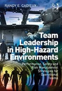 Leadership in High-Hazard Environments from Gower Publishing Ltd.